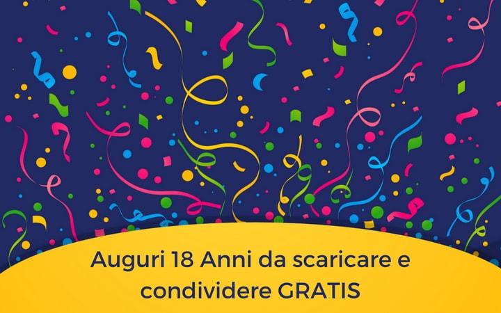 Auguri 18 Anni da scaricare e condividere GRATIS