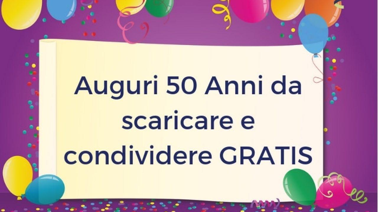 Auguri 50 Anni Da Scaricare E Condividere Gratis