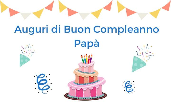 Auguri di Buon Compleanno Papà