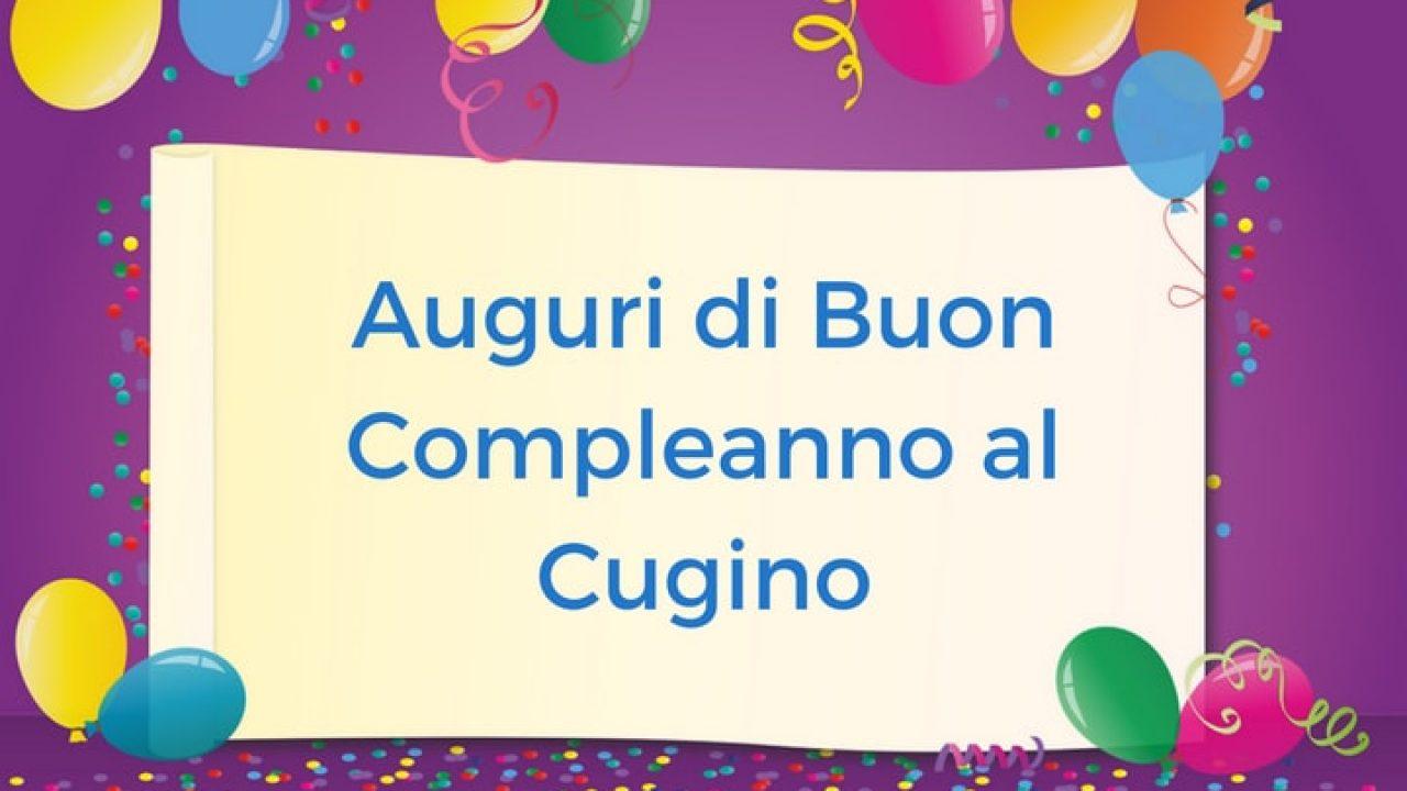 Auguri Di Buon Compleanno Al Cugino Auguri Buon Compleanno