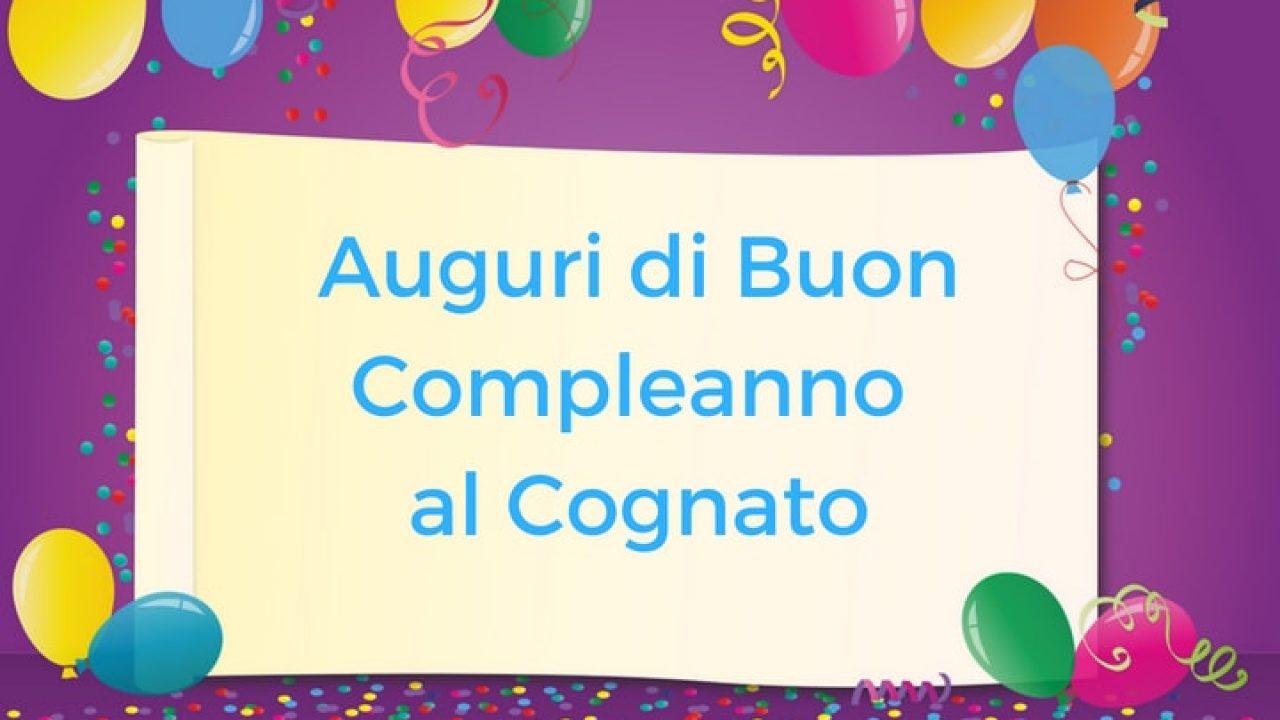 Auguri Di Buon Compleanno Al Cognato Auguri Di Buon Compleanno