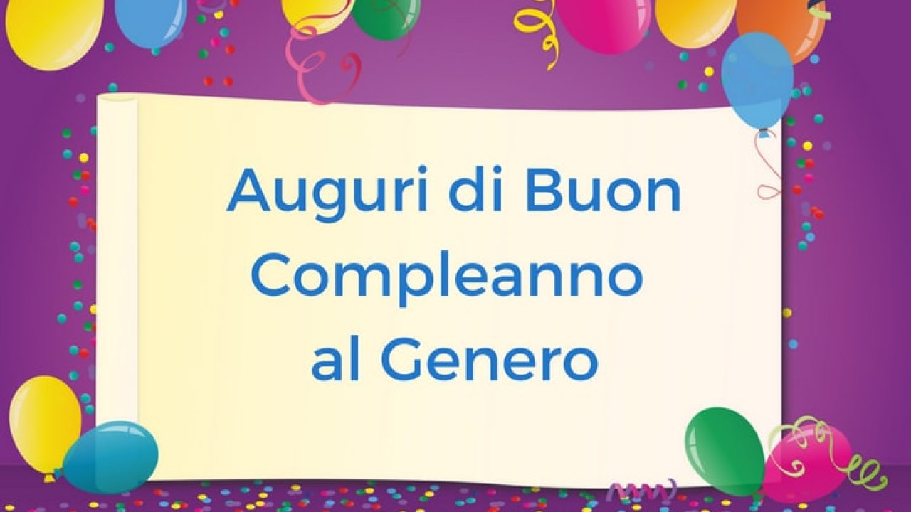 Famoso Auguri di Buon Compleanno al Genero | Auguri di Buon Compleanno FF03